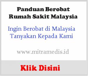 solusi anda mencari informasi untuk berobat ke malaysia melalui mitramedis.id